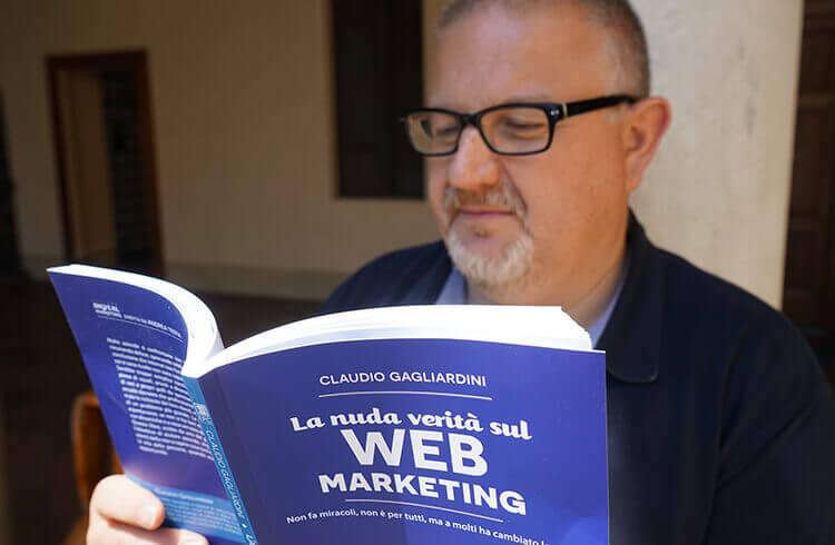 La nuda verità sul web marketing, Claudio Gagliardini