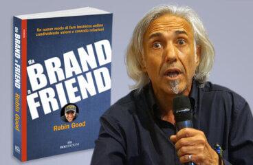 Da Brand a Friend, Robin Good