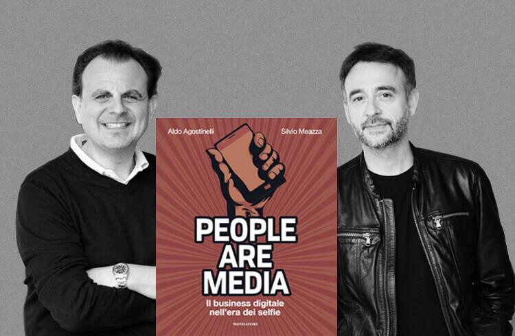People Are Media, il libro di Aldo Agostinelli e Silvio Meazza edito da Mondadori Electa.