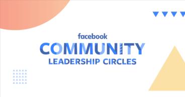 Community Leadership Circles from Facebook
